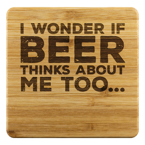 I Wonder If Beer Thinks About Me Too Bamboo Wooden Coasters (Set of 4) Coasters - The Beer Lodge