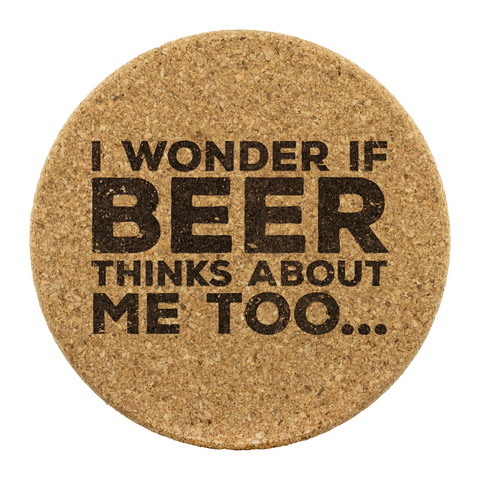 I Wonder If Beer Thinks About Me Too Round Cork Coasters (Set of 4) Coasters - The Beer Lodge