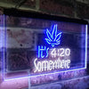 It's 4:20 Somewhere High Life Two Color LED Sign (Three Sizes)