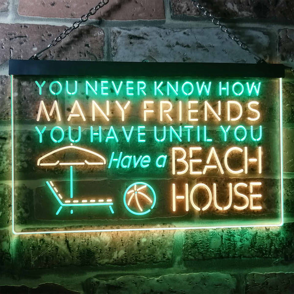 Never Know How Many Friends Beach House Two Colors LED Home Bar Sign (Three Sizes)