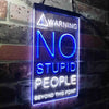 No Stupid People Game Room Two Colors LED Sign (Three Sizes)