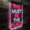 This Must Be The Place Two Color LED Sign (Three Sizes)