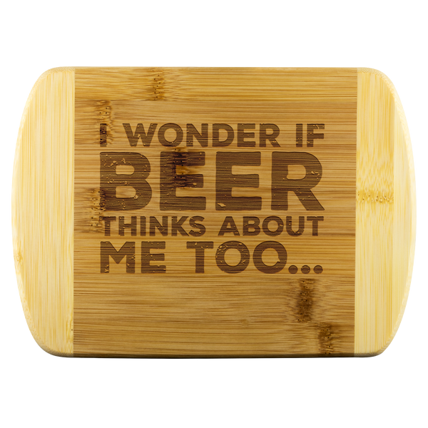 I Wonder If Beer Thinks About Me Too Round Edge Wooden Cutting Board Wood Cutting Boards - The Beer Lodge