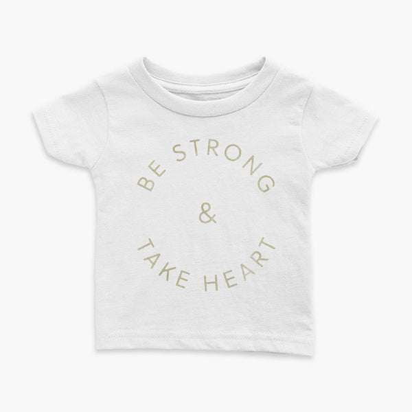 Be Strong & Take Heart gold text in a circle white Infant t-shirt for living the tubie and trach life with a tracheostomy by StomaStoma apparel