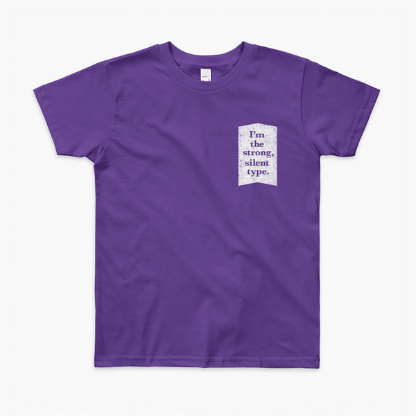 Text on a white background that says I'm the strong, silent type on a purple youth t-shirt