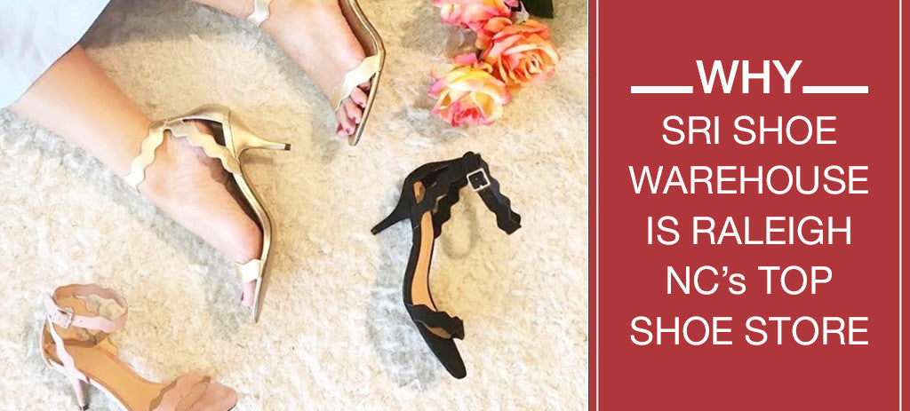 Shoe Raleigh Store Sri Nc's Why Warehouse Is Top FqHAw5