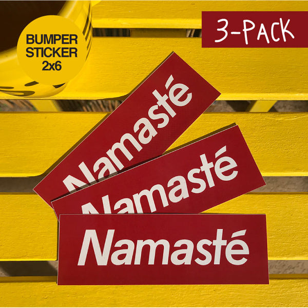 NAMASTE SUPREME ~ BUMPER STICKER 3-PACK 2 X 6