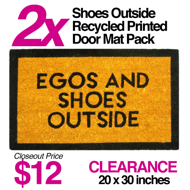 2-PACK EGOS AND SHOES OUTSIDE  PRINTED RECYCLED DOOR MAT