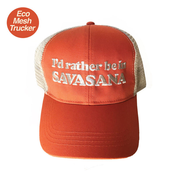 I'D RATHER BE IN SAVASANA ORANGE ECO UNISEX TRUCKER MESH CAP - Funky Yoga  Gear & Accessories