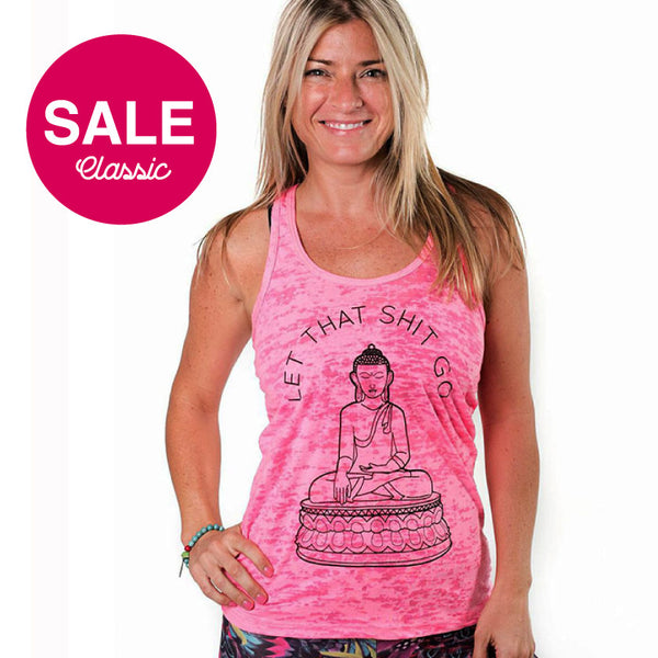 LET THAT SHIT GO HOT PINK CLASSICS BURNOUT RACER TANK - Funky Yoga  Gear & Accessories
