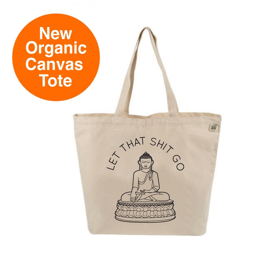 LET THAT SHIT GO 8 OZ NATURAL ORGANIC TOTE 19x16 - Funky Yoga  Gear & Accessories