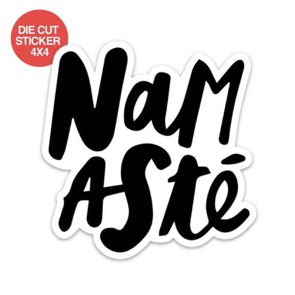 NAMASTE ~  4 X 4 DIE CUT VINYL STICKER