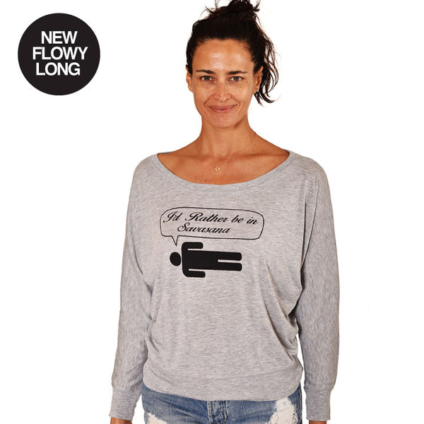 RATHER BE IN SAVASANA FLOWY LONG SLEEVE