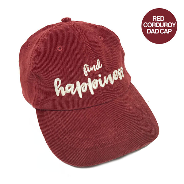 FIND HAPPINESS DARK RED CORDUROY DAD CAP - Funky Yoga  Gear & Accessories