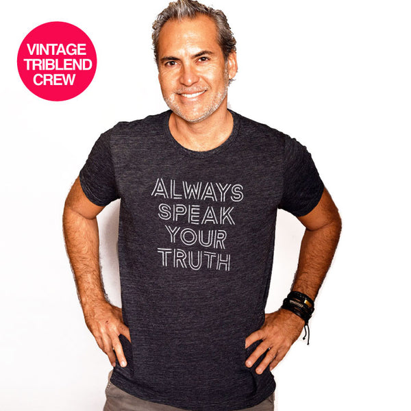 ALWAYS SPEAK YOUR TRUTH ~ HEATHER BLACK MENS TRIBLEND VINTAGE CREW