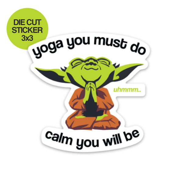 YOGA YOU MUST DO ~ 3 X 3 DIE CUT VINYL STICKER