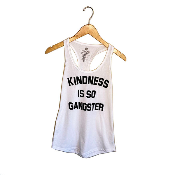 KINDNESS IS SO GANGSTER ~ WHITE COTTON RACER TANK