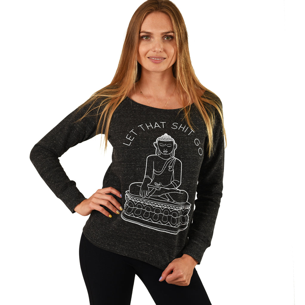 LET THAT SHIT GO OFF THE SHOULDER TRI BLEND FLEECE - Funky Yoga  Gear & Accessories