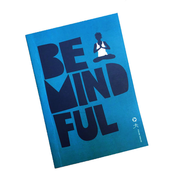 BE MINDFUL 100% POST CONSUMER RECYCLED NOTEBOOK (BLANK) - Funky Yoga  Gear & Accessories