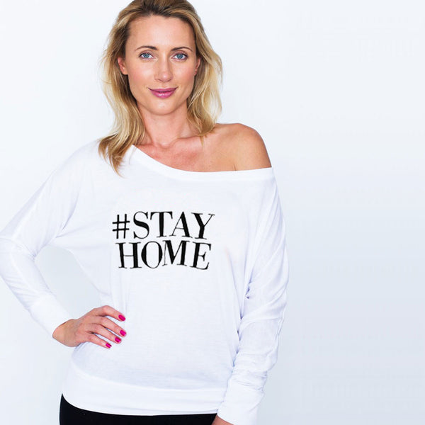 HASHTAG STAY HOME ~ WHITE  FLOWY LONG SLEEVES
