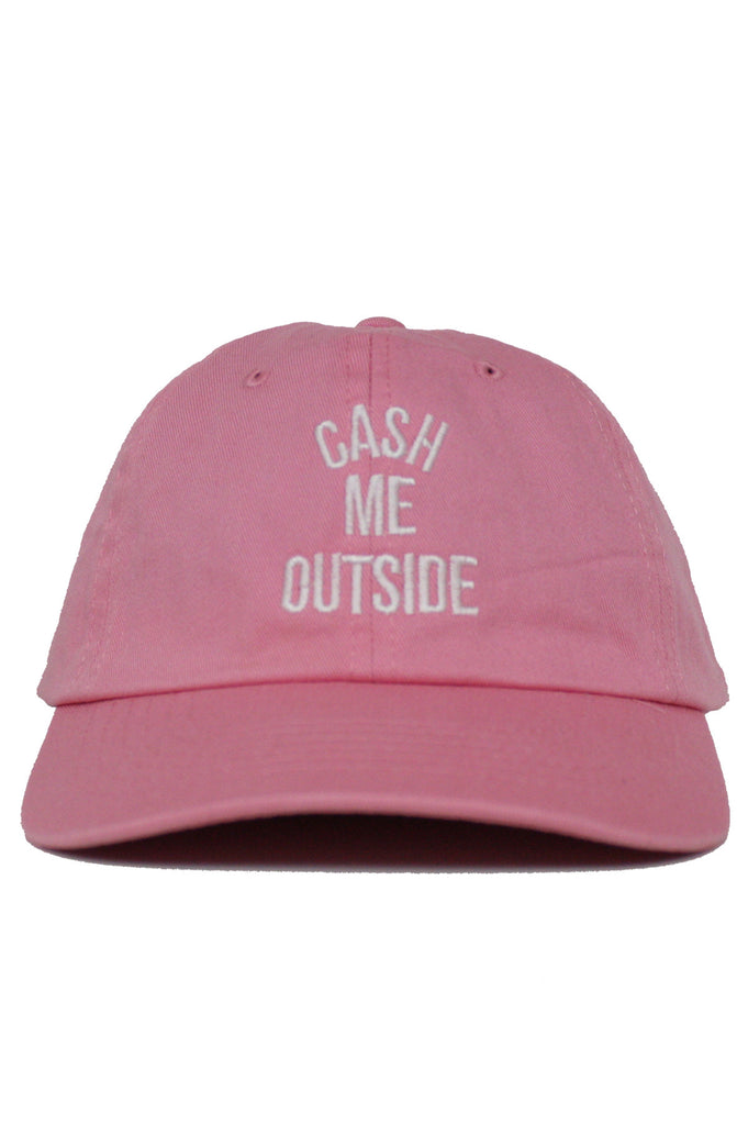CASH ME OUTSIDE DAD HAT