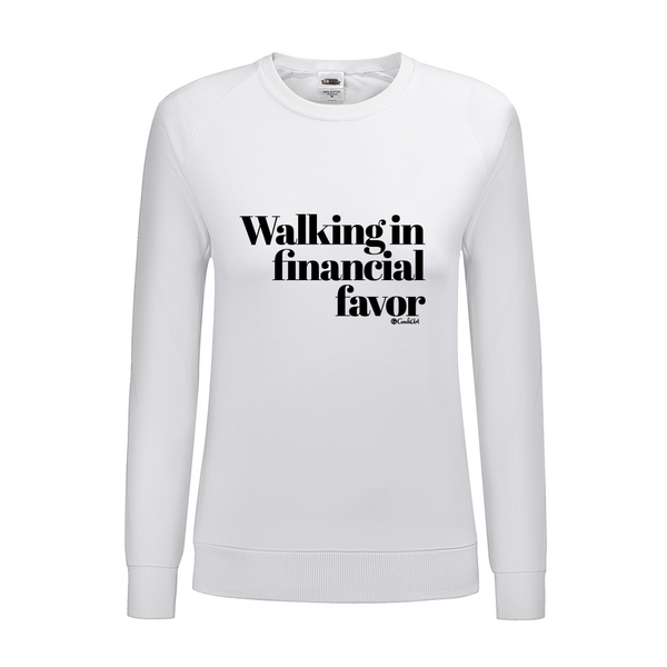 Walking in Financial Favor Women's Graphic Sweatshirt - ComfiArt