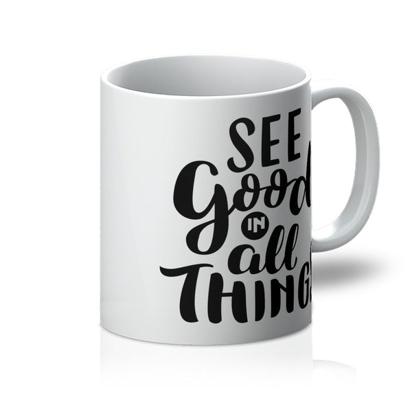 See Good in All Things Mug - ComfiArt