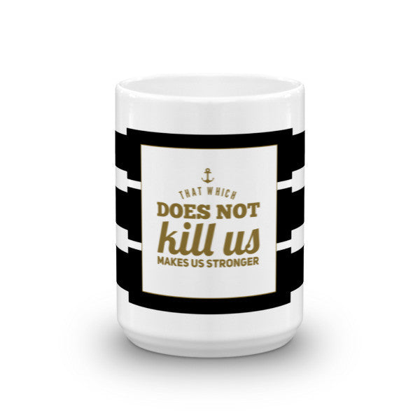 Does Not Kill Us Mug - ComfiArt