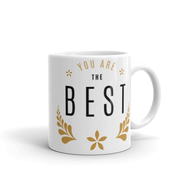 You Are The Best Mug - ComfiArt