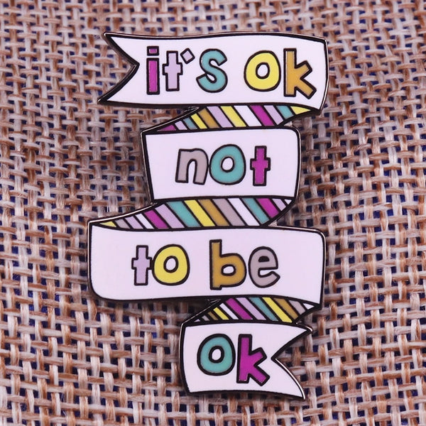 It is ok not to be ok pin - ComfiArt