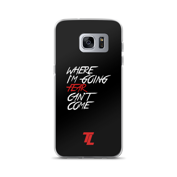 Fear Can't Come Samsung Cases