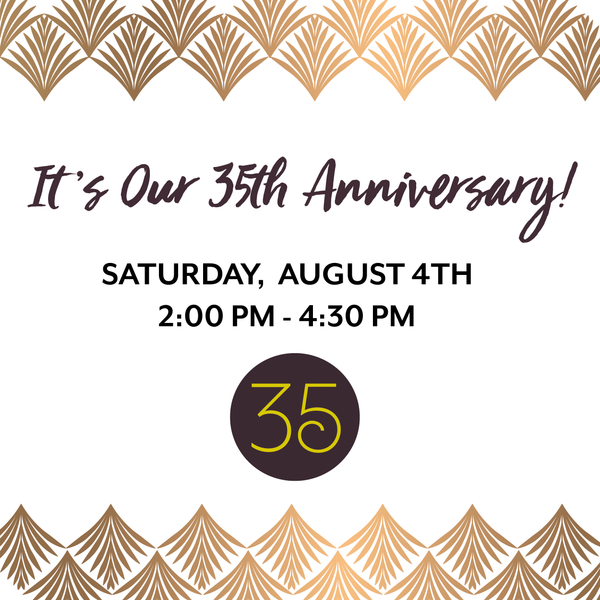Join us for Our 35th Anniversary Party
