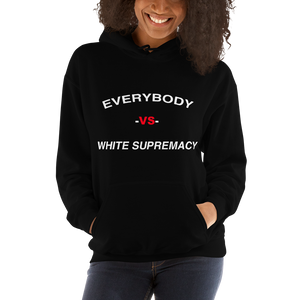Everybody vs White Supremacy Unisex Hoodie