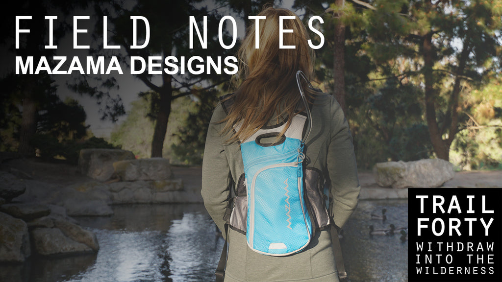 TRAIL FORTY | FIELD NOTES | MAZAMA DESIGNS