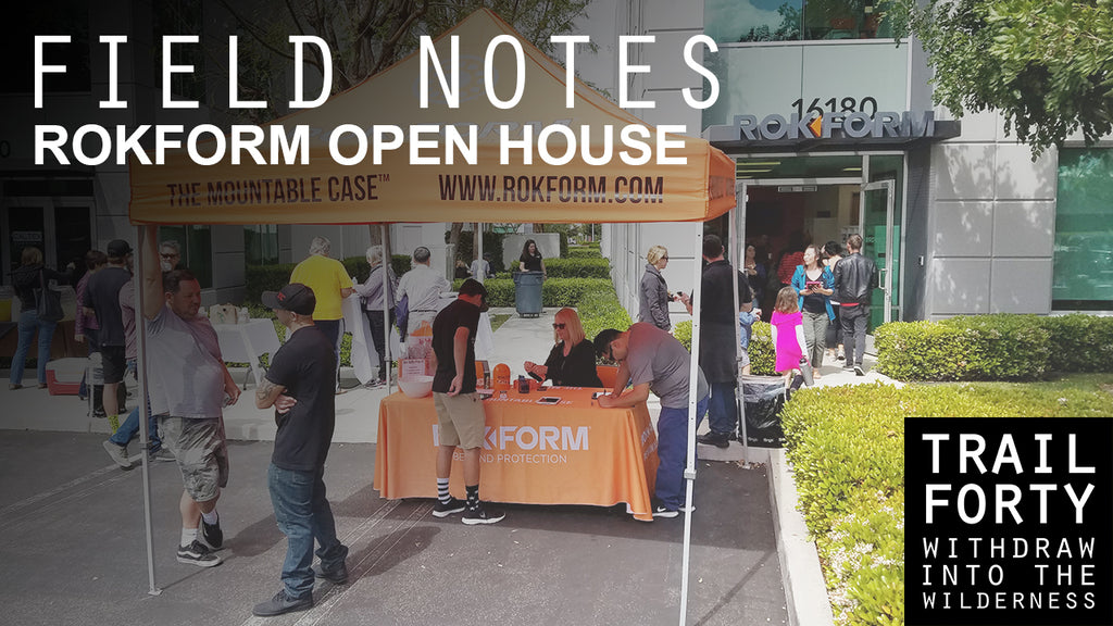 Rokform Open House | Field Notes | TRAILFORTY.com