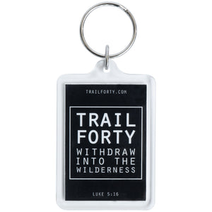 Keychain | Faith inspired apparel and gear. Christian clothing and backpacks. T-Shirts, Sweatshirts, and Bags. TRAIL FORTY | WITHDRAW INTO THE WILDERNESS | Luke 5:16 | TRAILFORTY.com