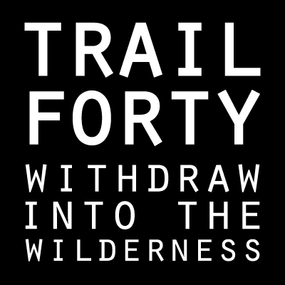 TRAIL FORTY