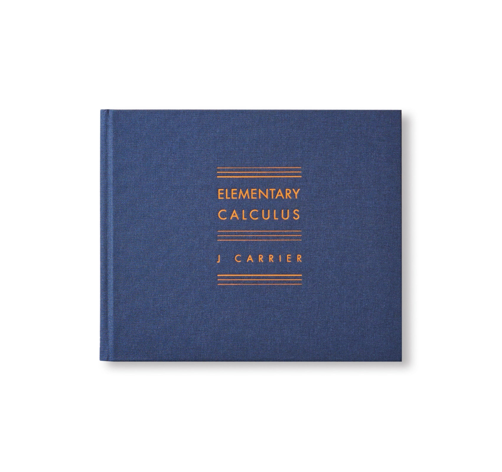 ELEMENTARY CALCULUS by J Carrier