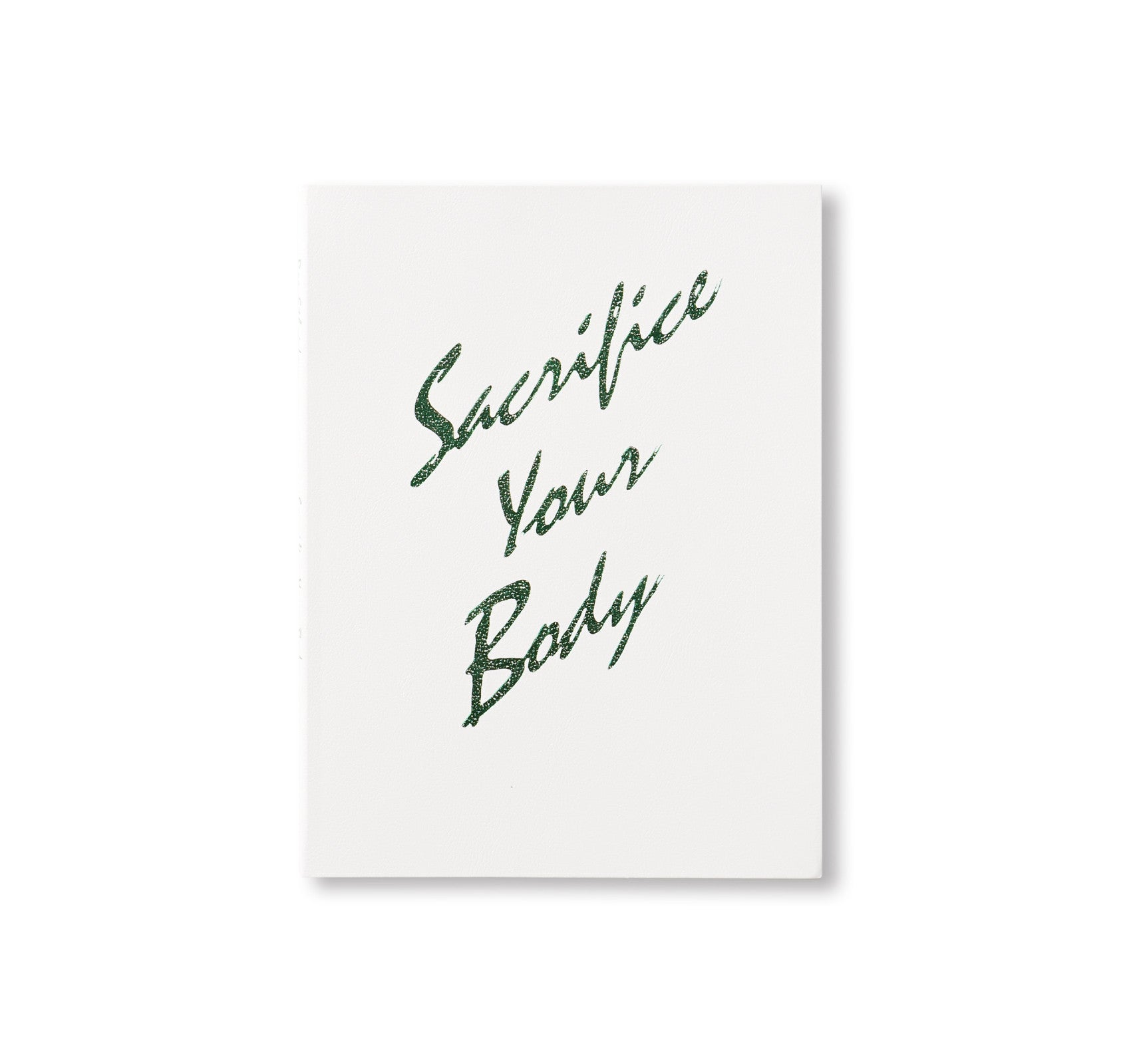 SACRIFICE YOUR BODY by Roe Ethridge [SIGNED]