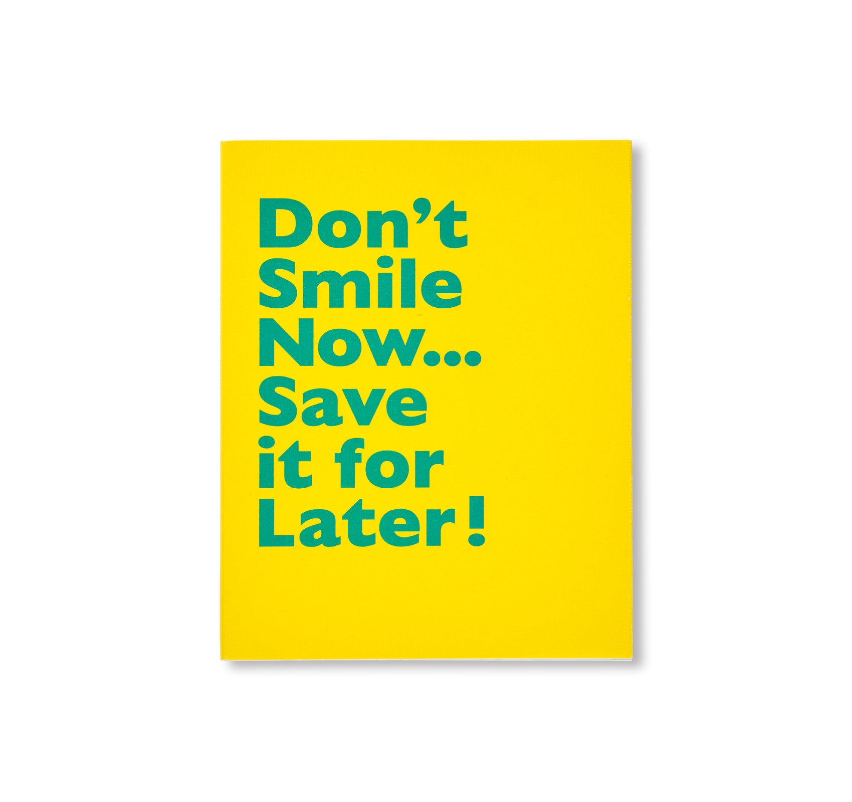 DON'T SMILE NOW ... SAVE IT FOR LATER by Thijs groot Wassink