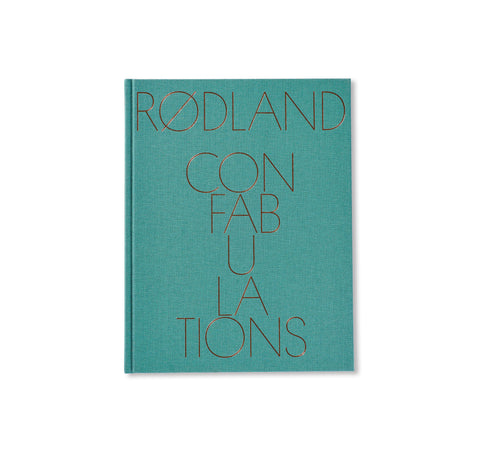 CONFABULATIONS by Torbjørn Rødland