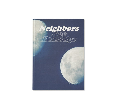NEIGHBORS by Roe Ethridge