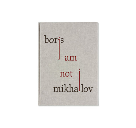 I AM NOT I by Boris Mikhailov