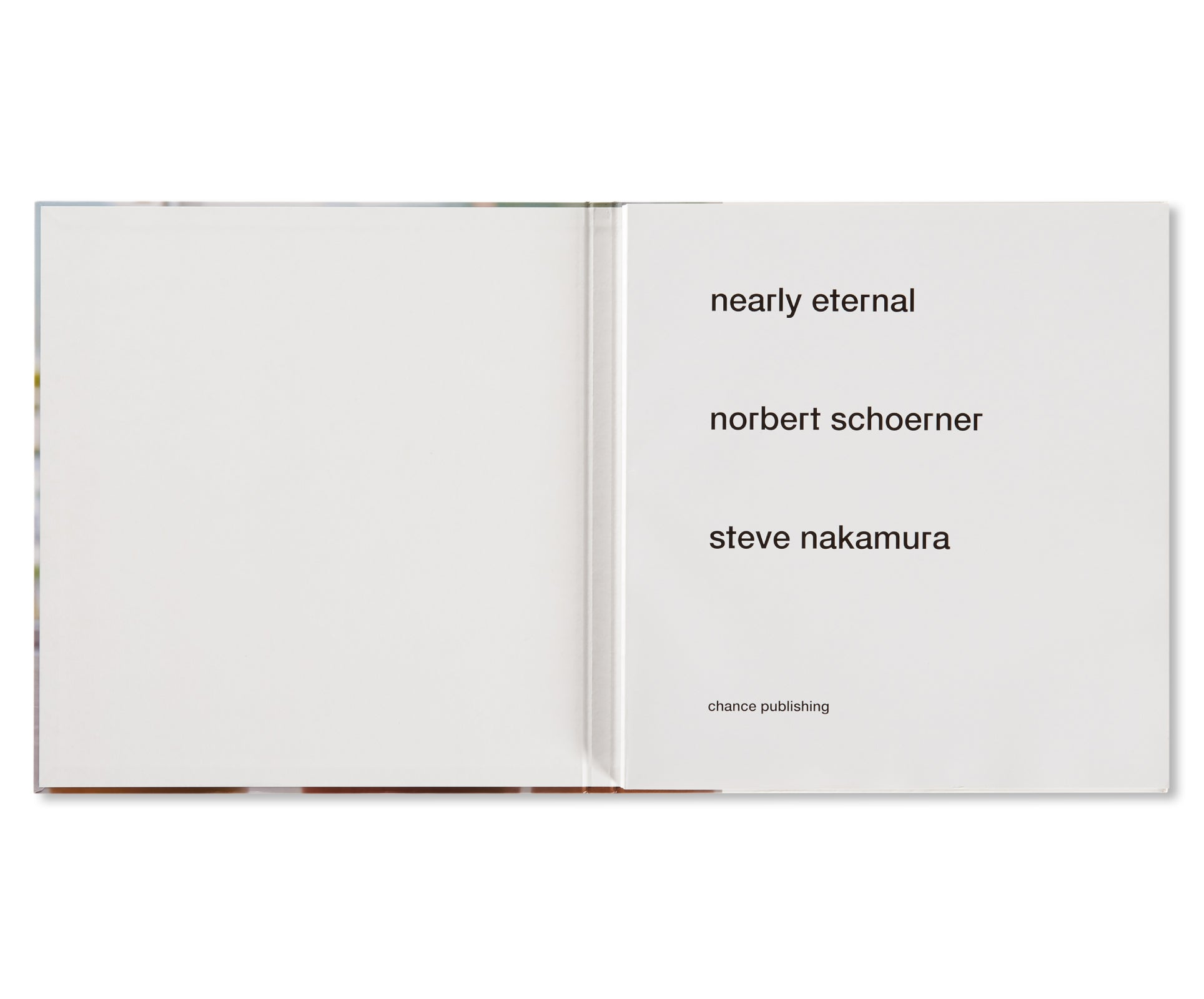 NEARLY ETERNAL by Norbert Schoerner & Steve Nakamura [SECOND EDITION / SIGNED]