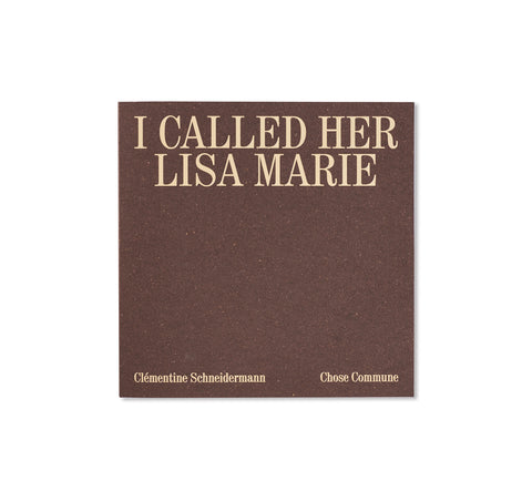 I CALLED HER LISA-MARIE by Clémentine Schneidermann [SIGNED]