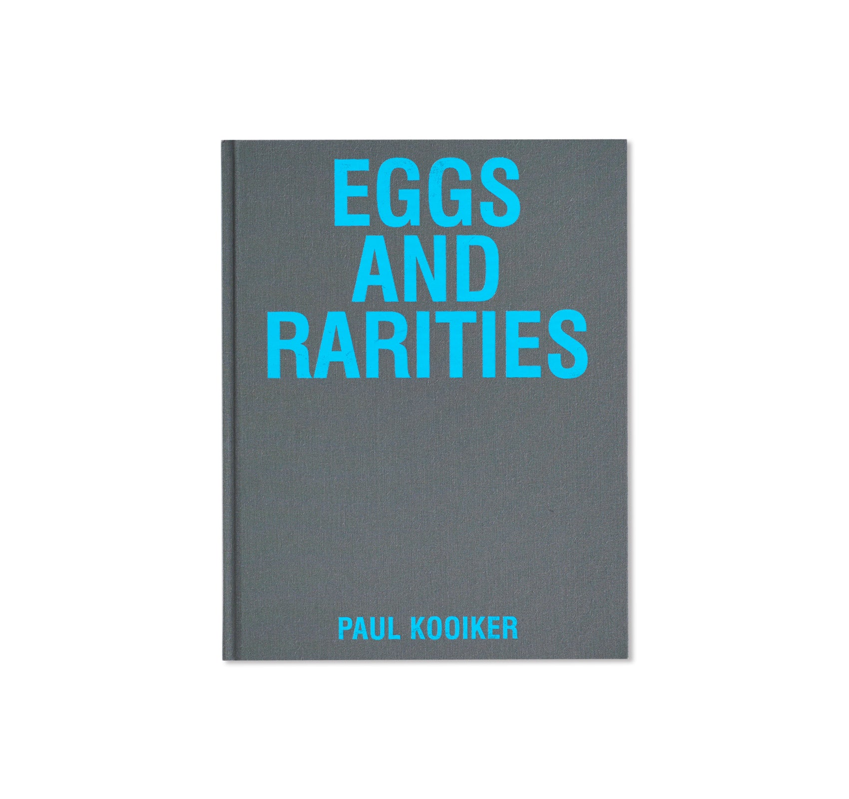 EGGS AND RARITIES by Paul Kooiker