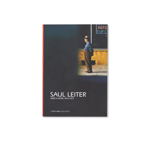 HERE'S MORE, WHY NOT by Saul Leiter