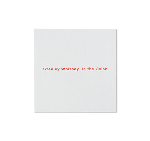 IN THE COLOR by Stanley Whitney