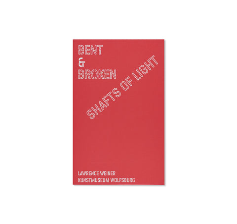 BENT & BROKEN SHAFTS OF LIGHT by Lawrence Weiner