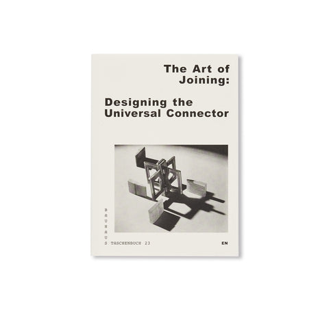 THE ART OF JOINING / Bauhaus Paperback 23 by Stiftung Bauhaus Dessau